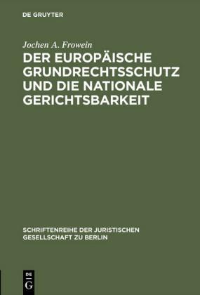 Der europäische Grundrechtsschutz und die nationale Gerichtsbarkeit