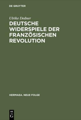 Deutsche Widerspiele der Französischen Revolution