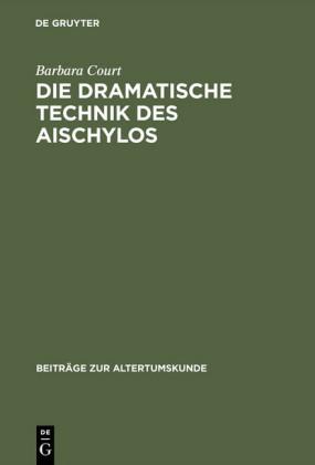 Die dramatische Technik des Aischylos