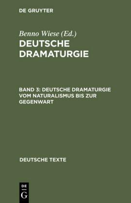 Deutsche Dramaturgie vom Naturalismus bis zur Gegenwart