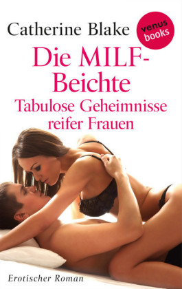 Die MILF-Beichte - Tabulose Geheimnisse reifer Frauen