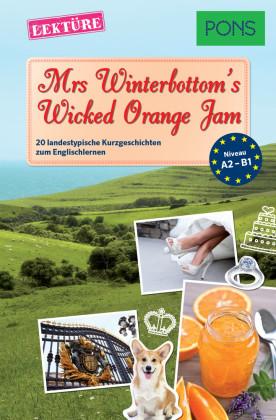PONS Kurzgeschichten: Mrs Winterbottom's Wicked Orange Jam