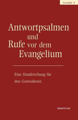 Antwortpsalmen und Rufe vor dem Evangelium - Lesejahr A