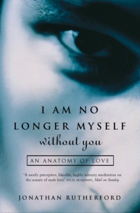 I Am No Longer Myself Without You