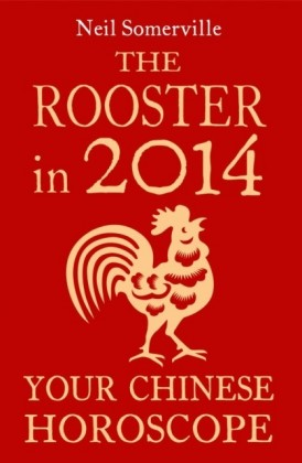 Rooster in 2014: Your Chinese Horoscope