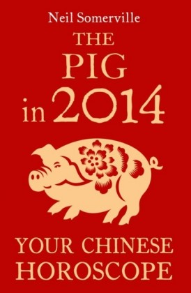 Pig in 2014: Your Chinese Horoscope