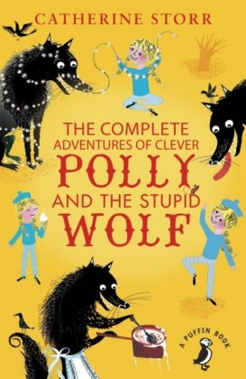 Complete Adventures of Clever Polly and the Stupid Wolf