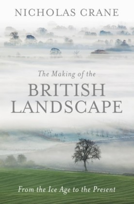 Making Of The British Landscape