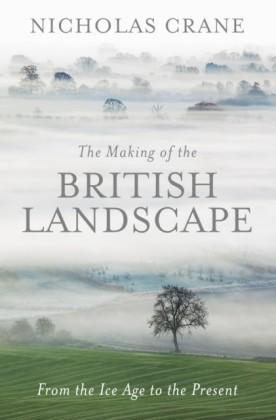 Making Of The British Landscape