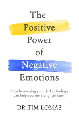 Positive Power of Negative Emotions