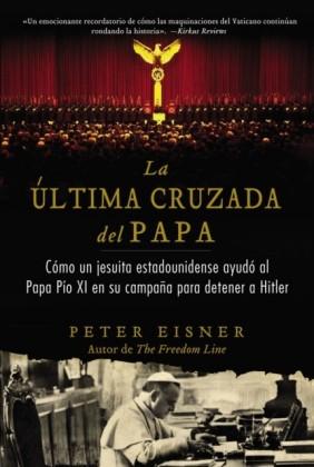 La ultima cruzada del Papa (The Pope's Last Crusade - Spanish Edition)
