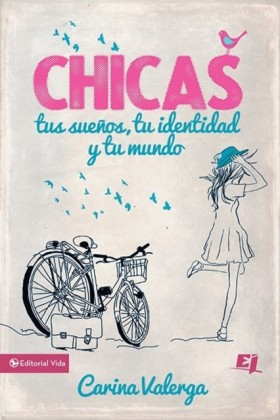 CHICAS, tus suenos, tu identidad y tu mundo