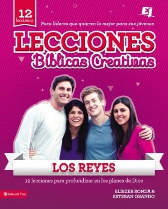 Lecciones Biblicas Creativas: Los Reyes