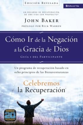 Celebremos la recuperacion Guia 1: Como ir de la negacion a la gracia de Dios
