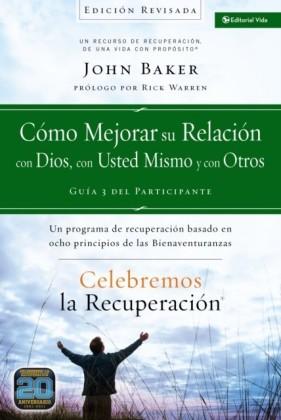 Celebremos la recuperacion Guia 3: Como mejorar su relacion con Dios, con usted mismo y con otros