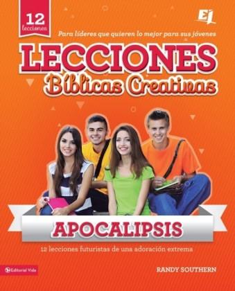 Lecciones biblicas creativas: Apocalipsis