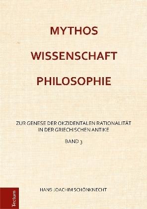 Mythos - Wissenschaft - Philosophie