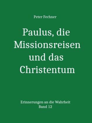Paulus, die Missionsreisen und das Christentum