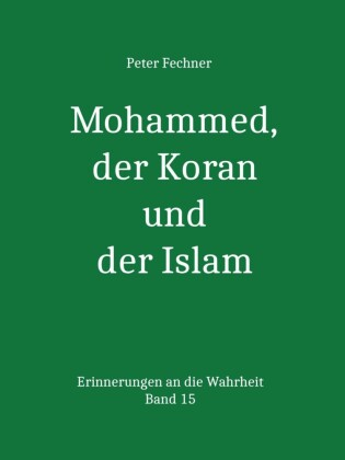 Mohammed, der Koran und der Islam