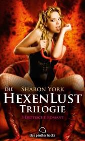 Die HexenLust Trilogie 3 Erotische Romane