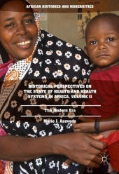Historical Perspectives on the State of Health and Health Systems in Africa, Volume II