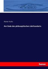Am Ende des philosophischen Jahrhunderts