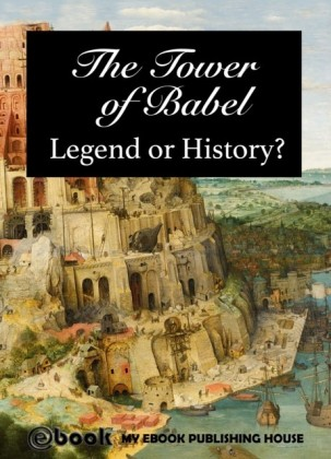 Tower of Babel - Legend or History?