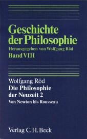 Geschichte der Philosophie Bd. 8: Die Philosophie der Neuzeit 2: Von Newton bis Rousseau