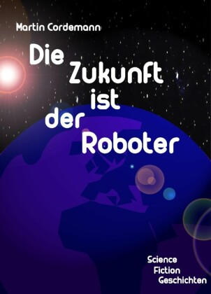 Die Zukunft ist der Roboter