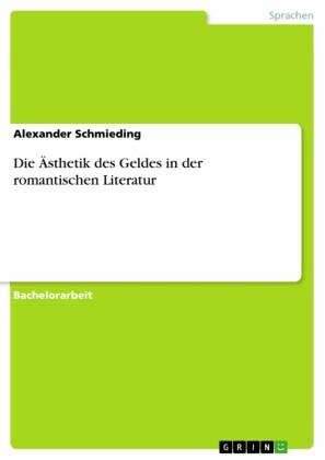 Die Ästhetik des Geldes in der romantischen Literatur