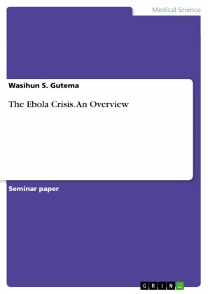 The Ebola Crisis. An Overview