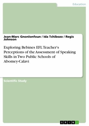 Exploring Bebines EFL Teacher's Perceptions of the Assessment of Speaking Skills in Two Public Schools of Abomey-Calavi