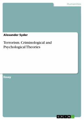 Terrorism. Criminological and Psychological Theories