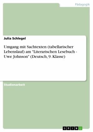 Umgang mit Sachtexten (tabellarischer Lebenslauf) am 'Literarischen Lesebuch - Uwe Johnson' (Deutsch, 9. Klasse)