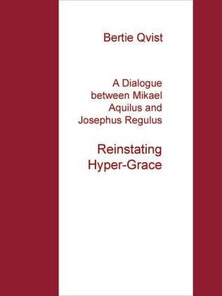 A Dialogue between Mikael Aquilus and Josephus Regulus