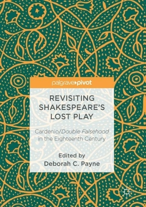 Revisiting Shakespeare's Lost Play