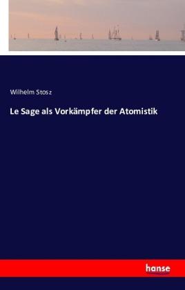 Le Sage als Vorkämpfer der Atomistik