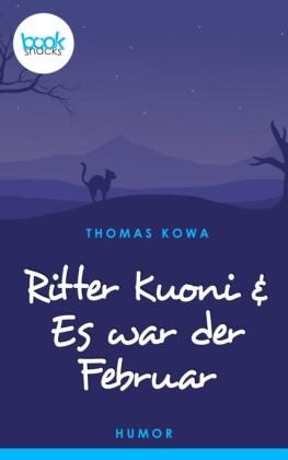 Ritter Kuoni & Es war der Februar