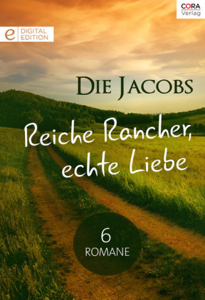 Die Jacobs - Reiche Rancher, echte Liebe - 6 Romane