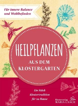 Heilpflanzen aus dem Klostergarten