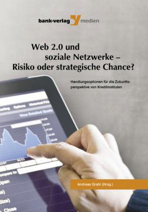 Web 2.0 und soziale Netzwerke - Risiko oder strategische Chance