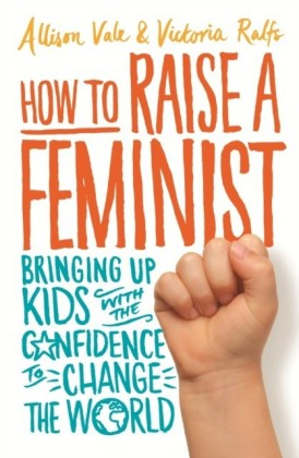 How to Raise a Feminist