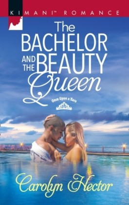 Bachelor And The Beauty Queen (Mills & Boon Kimani) (Once Upon a Tiara, Book 1)
