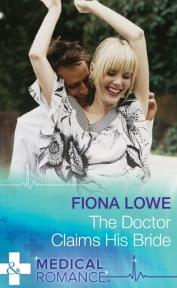 Doctor Claims His Bride (Mills & Boon Medical)