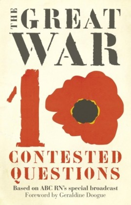 Great War: Ten Contested Questions
