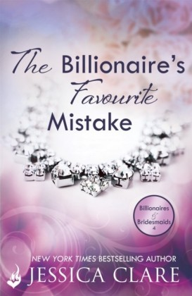 Billionaire's Favourite Mistake: Billionaires and Bridesmaids 4