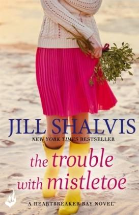 Trouble With Mistletoe: Heartbreaker Bay Book 2