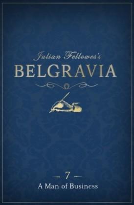 Julian Fellowes's Belgravia Episode 7: A Man of Business