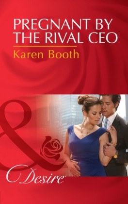Pregnant By The Rival Ceo (Mills & Boon Desire)