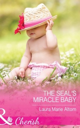 SEAL's Miracle Baby (Mills & Boon Cherish) (Cowboy SEALs, Book 1)